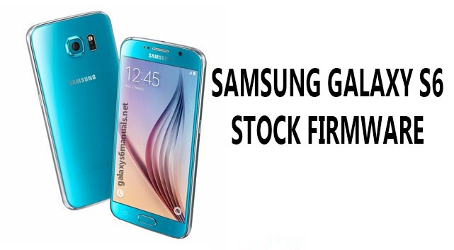 Samsung Galaxy S6 stock firmware for unroot your device