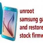 How to Unroot Samsung Galaxy S6 and go back to ..