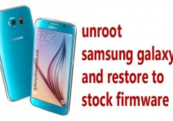 How to Unroot Samsung Galaxy S6 and go back to Stock Firmware