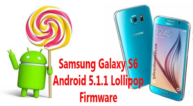 Samsung Galaxy S6 Android 5 1 1 Firmware